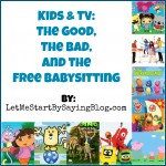 Kids & TV: The Good, The Bad, The Free Babysitting