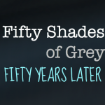 Fifty Shades of Grey: Fifty Years Later