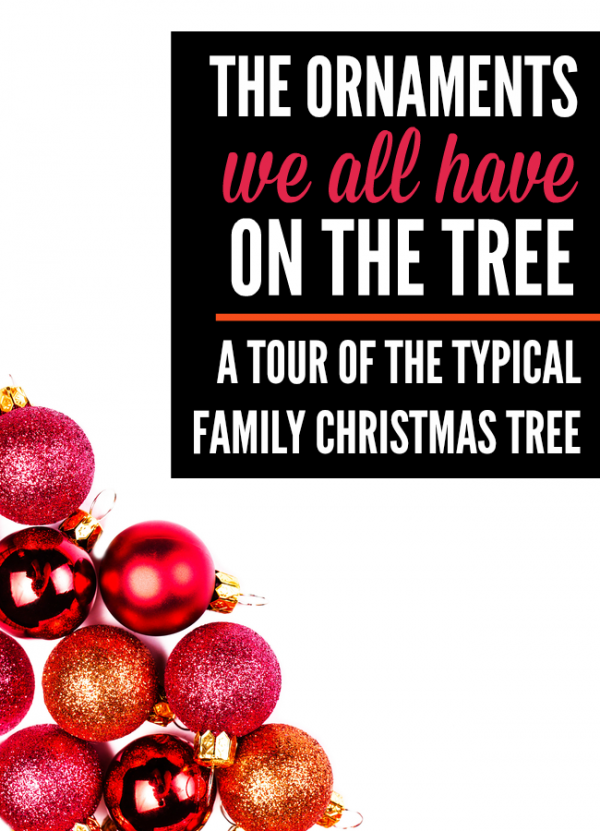 The ornaments we all have on the tree is a funny look at what the typical family Christmas Tree is covered in whether we like it or not by @letmestart | holiday funnies | family holiday traditions