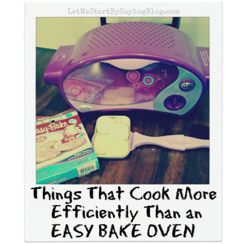 Easy Bake Oven Option by @LetMeStart #humor