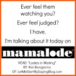 Today I'm on @Mamalode, Feeling Judged