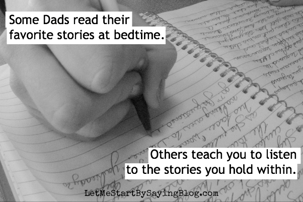 Listen to your own stories by @LetMeStart #OtherFathersDay