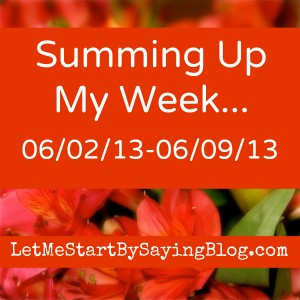 SUMMING UP week of 060213 on @LetMeStart #Book signing #summer #favorite posts and tweets