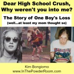 The Crush by Kim Bongiorno @LetMeStart on @InThePowderRoom #highschool