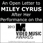 An Open Letter to Miley Cyrus After Her Performance on the 2013 MTV VMAs