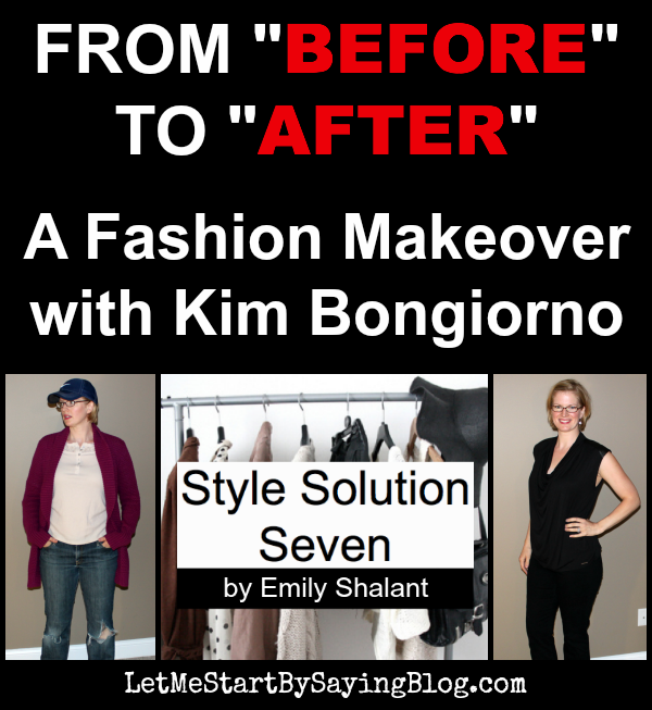 Before and After a Fashion Makeover of Kim Bongiorno @letmestart by Emily Shalant