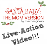 Santa Baby the Mom Version by Kim Bongiorno VIDEO #blogmoms