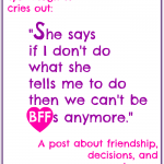 When a BFF isn't a good friend after all by Kim Bongiorno @letmestart