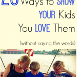 20 ways to show your kids you love them by Stephanie Young @HealthyMomSteph