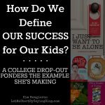 Defining our success for our kids by Kim Bongiorno #parenting