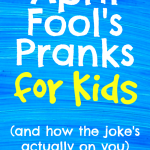 April Fools Pranks for Kids by Kim Bongiorno
