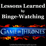 Lessons Learned by Watching Game of Thrones by Kim Bongiorno