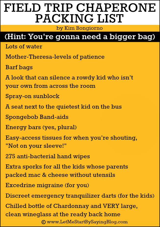 Field Trip Chaperone Packing List Let Me Start By Saying
