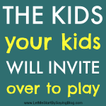 The Kids Your Kids Will Invite Over to Play by Kim Bongiorno