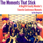 The BlogU14 Conference Moments That Stuck by Kim Bongiorno