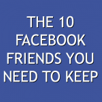 The 10 Facebook Friends You Need to Keep by Kim Bongiorno @letmestart