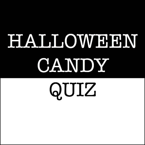 Halloween Candy Quiz - Let Me Start By Saying