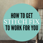 How to get Stitch Fix to work for you