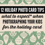 12 Holiday Photo Card Tips from Someone Who Has Tried This with Her Kids Far Too Many Times