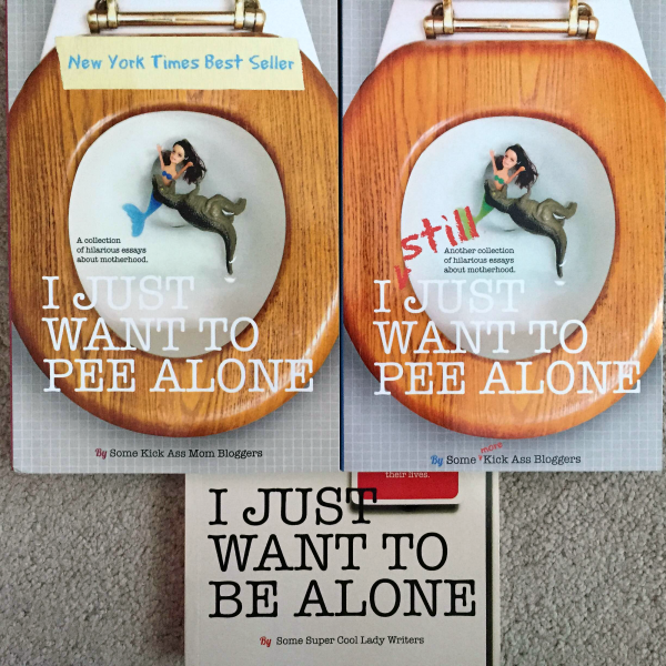 I Just Want to Pee Alone Trilogy featuring @letmestart | parenting humor and LOLs for women
