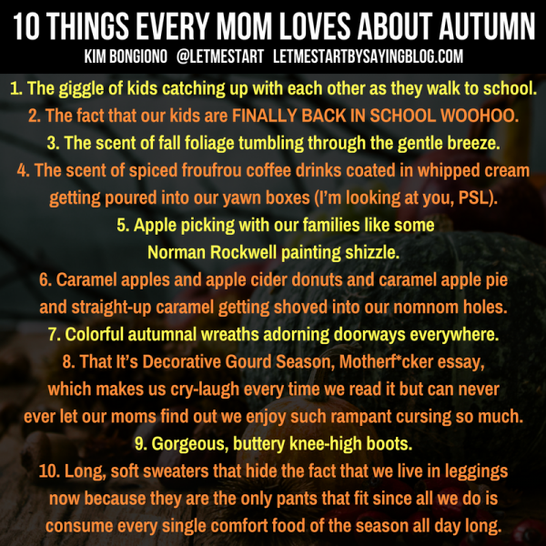 10 Things Every Mom Loves About Autumn | A funny list of fall favorites for moms who like to laugh. Parenting humor for mom and family by @letmestart