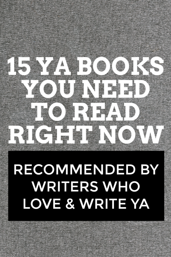 15 YA Books You Need to Read Right Now | Books for teens and Young Adult book lovers as recommended by writers who love and write YA via @letmestart